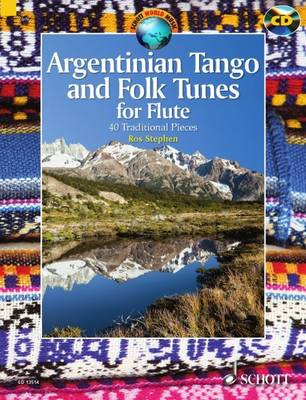 Argentinian Tango and Folk Tunes for Flute: 41 Traditional Pieces