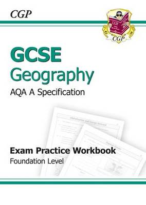 GCSE Geography AQA A Exam Practice Workbook - Foundation (A*-G Course)