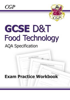 GCSE D&T Food Technology AQA Exam Practice Workbook (A*-G Course)