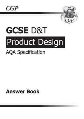 GCSE D&T Product Design AQA Exam Practice Answers (for Workbook) (A*-G Course)
