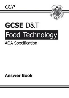 GCSE D&T Food Technology AQA Exam Practice Answers (for Workbook) (A*-G Course)