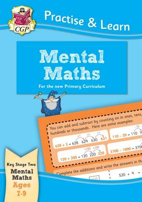 New Curriculum Practise & Learn: Mental Maths for Ages 7-9