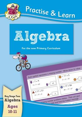 New Curriculum Practise & Learn: Algebra for Ages 10-11