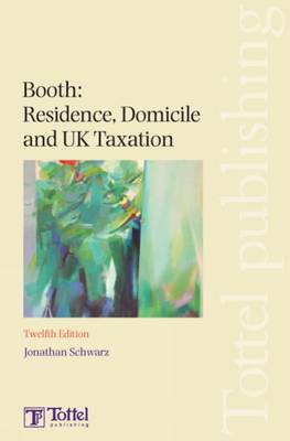 Booth - Residence, Domicile and UK Taxation