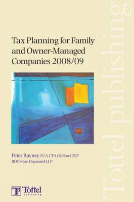 Tax Planning for Family and Owner-Managed Companies 2008/09: Tax Annual: 2008-2009