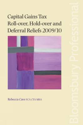 Capital Gains Tax Roll-over, Hold-over and Deferral Reliefs 2009/10: 2009/10