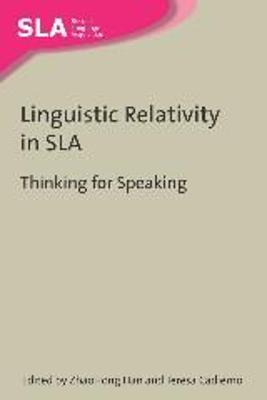 Linguistic Relativity in SLA: Thinking for Speaking