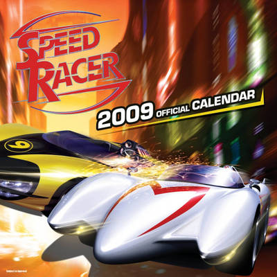 Official Speed Racer Calendar 2009: 2009