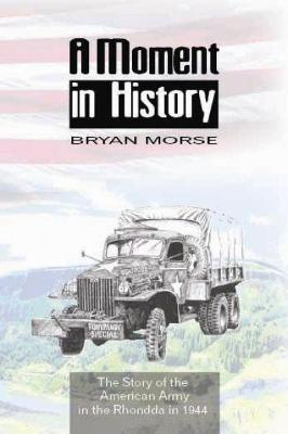 Moment in History, A - The Story of the American Army in the Rhondda in 1944