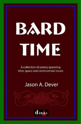 Bard Time - A Collection of Poetry Spanning Time, Space and Controversial Issues