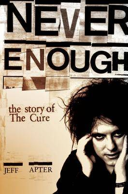 """Never Enough: The Story of The """"Cure"""""""