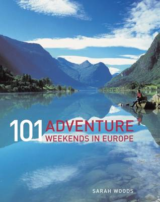 101 Adventure Weekends in Europe