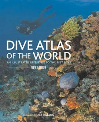 Dive Atlas of the World: An Illustrated Reference to the Best Sites