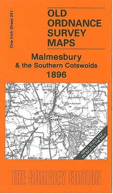 Malmesbury and the Southern Cotswolds 1896: One Inch Sheet 251