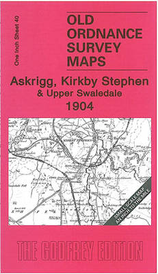 Askrigg, Kirkby Stephen and Upper Swaledale 1904: One Inch Sheet 40