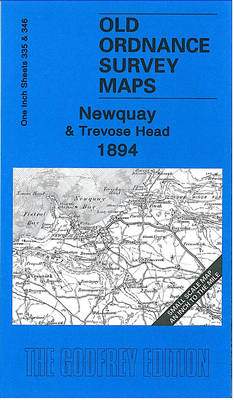 Newquay and Trevose Head 1894: One Inch Sheet 335/346