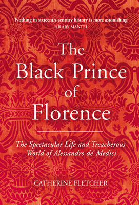 The Black Prince of Florence: The...