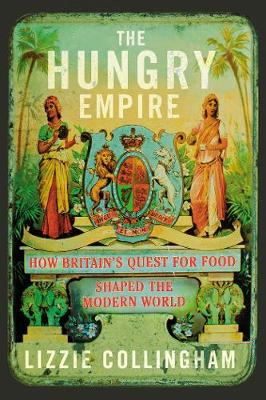 The Hungry Empire: How Britain's ...