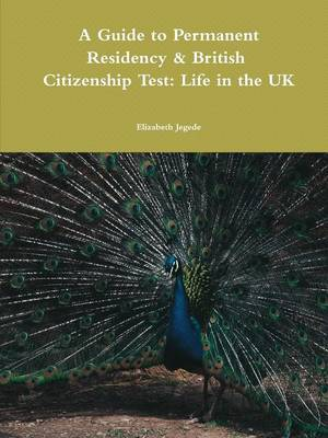 A Guide to Permanent Residency & British Citizenship Test: Life in the UK