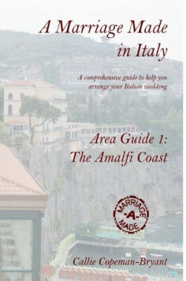 A Marriage Made in Italy - Area Guide 1: The Amalfi Coast