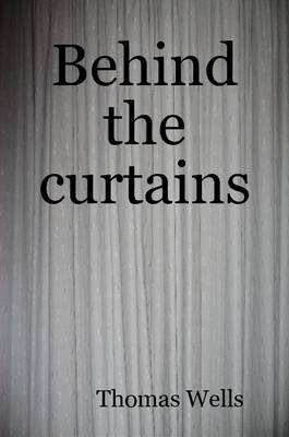 Behind the Curtains