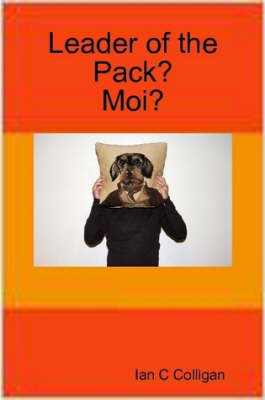 Leader of the Pack - Moi?