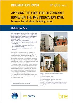 Applying the Code for Sustainable Homes on the BRE Innovation Park: Pt. 1: Lessons Learnt About Building Fabric