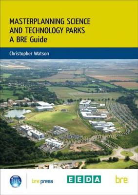 Masterplanning Science and Technology Parks: A BRE Guide (BR 505)