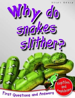 1st Questions and Answers Reptiles and Amphibians: Why Do Snakes Slither?