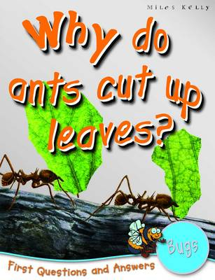 1st Questions and Answers Bugs: Why Do Ants Cut Up Leaves?