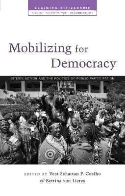 Mobilizing for Democracy: Citizen Action and the Politics of Public Participation