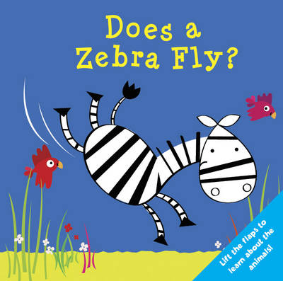 Does a Zebra Fly?: WHO DOES WHAT FLAP BOOKs
