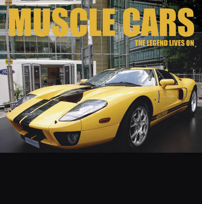 Muscle Cars: The Legend Lives on