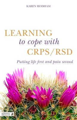 Learning to Cope with CRPS / RSD: Putting life first and pain second