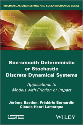 Non Smooth Deterministic or Stochastic Discrete Dynamical Systems: Applications to Models with Friction or Impact