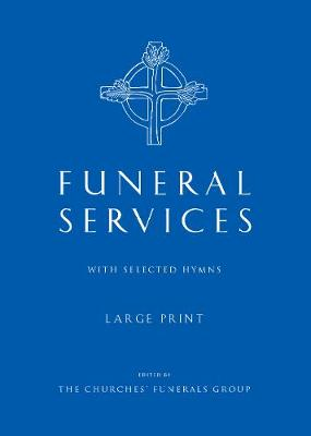 Funeral Services Large Print Edition: with Selected Hymns