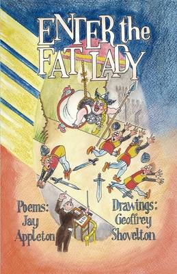 Enter the Fat Lady. Poems