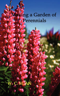 Making a Garden of Perennials (1912 Illustrated Edition)