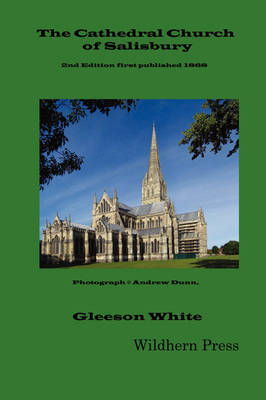 The Cathedral Church of Salisbury (1898 Revised Illustrated Edition)