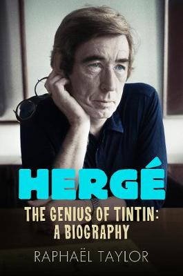 Herge: The Genius of Tintin: A Biography