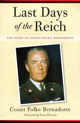 Last Days of the Reich: The Diary of Count Folke Bernadotte, October 1944-May 1945