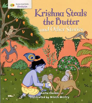 Krishna Steals the Butter and Other Stories: Stories from Faith: Hinduism