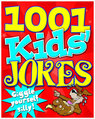 1001 Kid's Jokes: Giggle Yourself Silly!