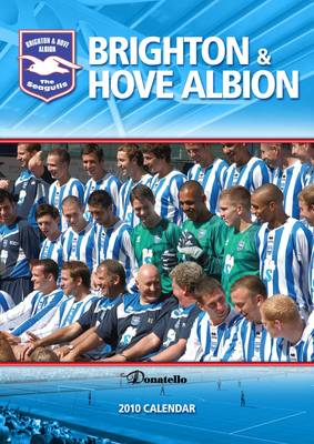 Official Brighton and Hove Albion FC Calendar 2010: 2010