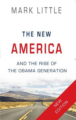 The New America: The End of the Beginning and the Rise of the Obama Generation
