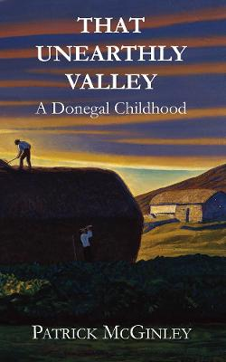 That Unearthly Valley: A Donegal Childhood