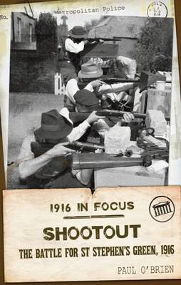 Shootout: The Battle for St Stephen's Green, 1916