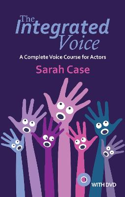 Integrated Voice: A Complete Voice Course for Actors