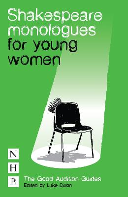 Shakespeare Monologues for Young Women: The Good Audition Guides