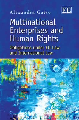 Multinational Enterprises and Human Rights: Obligations Under Eu Law and International Law